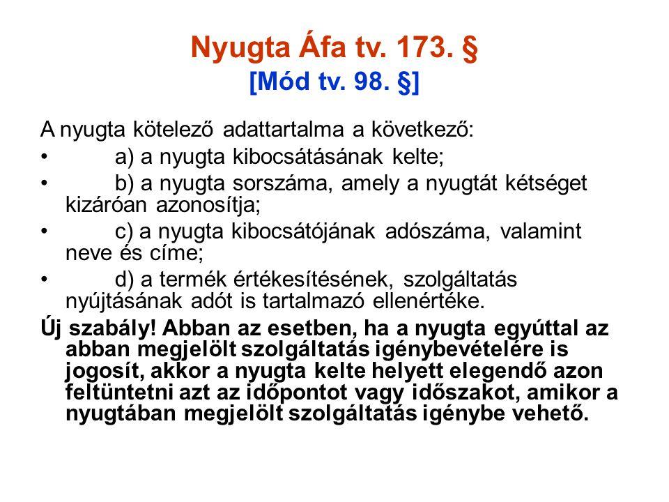 Nyugta Áfa tv. 173. § [Mód tv. 98. §]